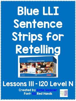 Blue LLI Sentence Strips for Retelling Lessons 111-120 Level N