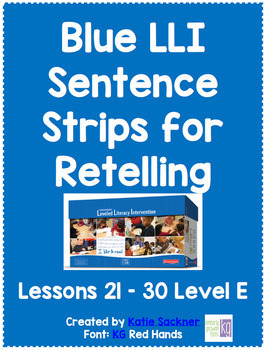 Blue LLI Sentence Strips for Retelling Lessons 21-30 Level E