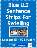 Blue LLI Sentence Strips for Retelling Lessons 51- 60 Level H