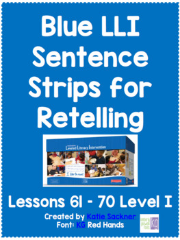 Blue LLI Sentence Strips for Retelling Lessons 61-70 Level I