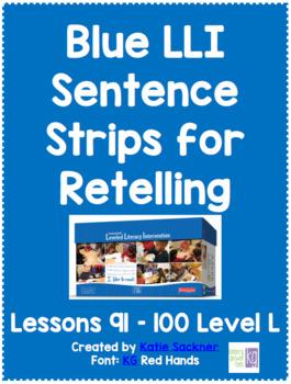 Blue LLI Sentence Strips for Retelling Lessons 91-100 Level L