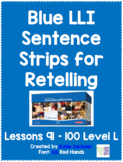 Blue LLI Sentence Strips for Retelling Lessons 91-100 Level L