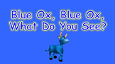 Blue Ox, Blue Ox, What Do You See PowerPoint Show + Digita