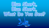Blue Shark, Blue Shark, What Do You See PowerPoint Show +
