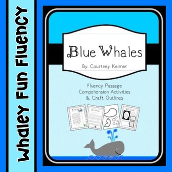 Blue Whales Fluency Passage, Comprehension Activities & Craft Outlines