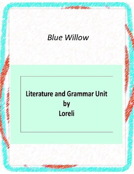 Blue Willow Literature and Grammar Unit