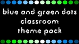 Blue and Green Dots Classroom Theme Pack