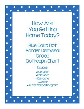 Blue and White Polka Dot Dismissal Clothespin Chart