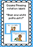 Blue and White Polka Dot Guided Reading Rotation Labels
