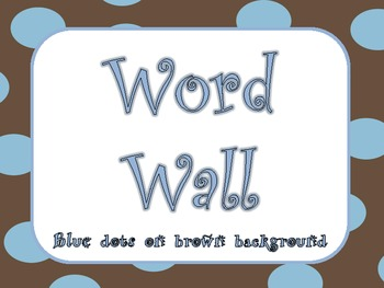 Blue on Brown Polka Dot Word Wall
