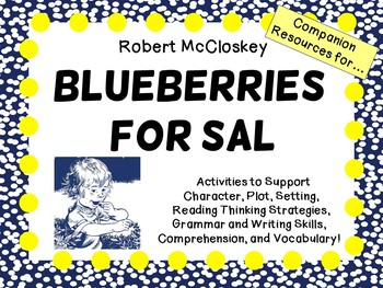 Blueberries for Sal  by Robert McCloskey:   A Complete Literature Study!