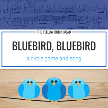 Bluebird, Bluebird: a circle game and song to teach form (same/different parts)