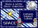 Blues & White/Space Decor: Editable Subject Labels