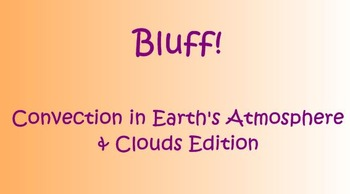 Bluff: Clouds, Water Cycle, and Convection in Earth Review Game!