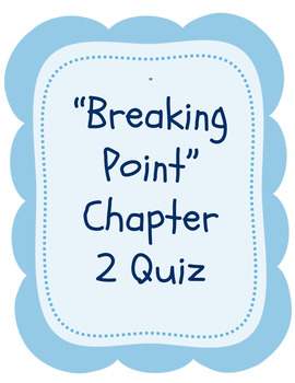 """Bluford Series """"Breaking Point"""" Chapter 2 Quiz - self-grading google drive"""