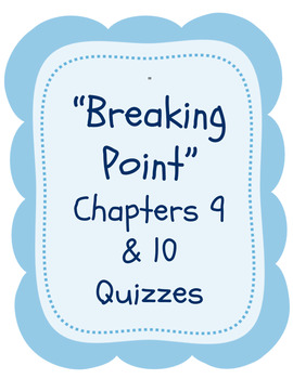 """Bluford Series """"Breaking Point"""" Chapter 9 and 10 Quizzes"""
