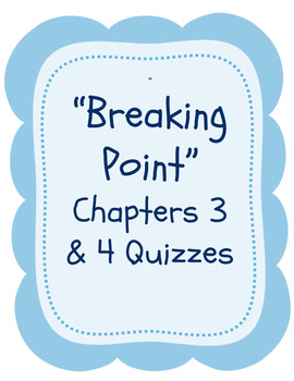 """Bluford Series """"Breaking Point"""" Chapters 3 & 4 Quizzes self-grading google drive"""