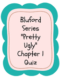 "Bluford Series ""Pretty Ugly"" Chapter 1 Quiz"