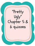 "Bluford Series ""Pretty Ugly"" Chapters 5 & 6 Quizzes"