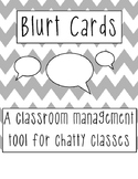 Blurt Cards: A Classroom Management Tool for Chatty Classrooms