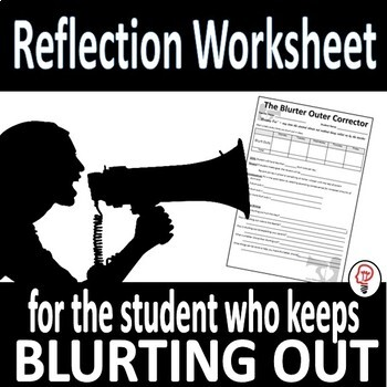 Reflection Worksheet for the Student Who Keeps Blurting Out