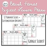 Blush Floral Digital Lesson Plans GOOGLE SLIDES