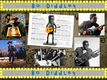 Bo Diddley: 25 slides with text, hyperlinks, primary sources, & handouts)