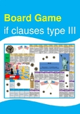 Board Game - If Clauses / Conditional Sentences Type 3