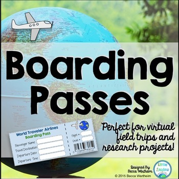 Boarding Passes {perfect for virtual field trips and resea