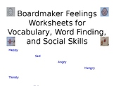 Boardmaker Feelings Worksheets for Vocabulary, Word Finding, and Social Skills