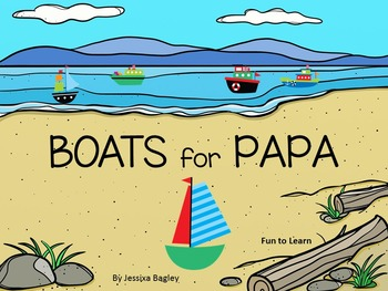 Boats for Papa    44 pgs of Common Core Activities.