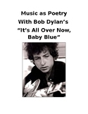 """Bob Dylan:  Music as Poetry with """"It's All Over Now, Baby Blue"""""""