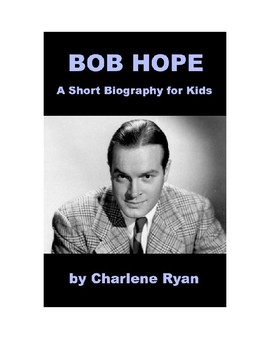 Bob Hope - A Short Biography for Kids