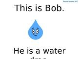 Bob the Water Drop - Water Cycle