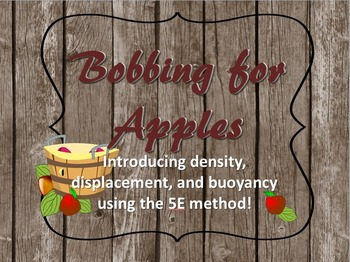 Bobbing For Apples - Density, Displacement, and Buoyancy Lab