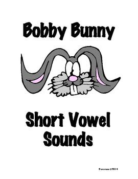 Bobby Bunny Short Vowel Sounds