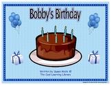 Bobby's Birthday, Starring the Letter B:  Balanced Literac