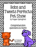 Bobs and Tweets Perfecto Pet Show