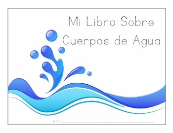 My Bodies of Water Book (Mi Libro de Cuerpos de Agua) in E