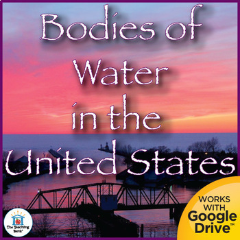 Bodies of Water in the United States Interactive Notebook Printable or Google
