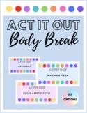 Body Break: Act It Out
