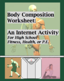 Body Composition Worksheet for PE or Fitness, Fat and Muscle, Internet homework