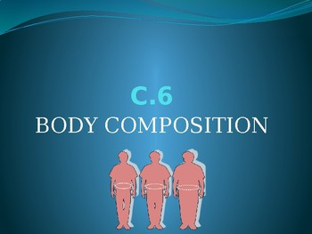 Body Composition and Body Fatness