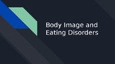 Body Image and Eating Disorders PowerPoint