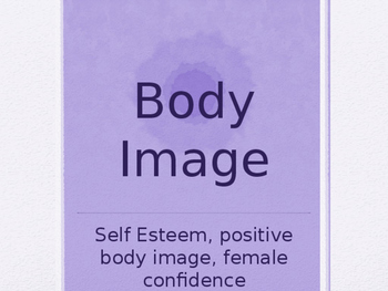 Body Image and Self-Esteem