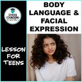 Body Language & Facial Expressions- Social Skills/Life Skills Middle/High School