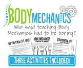 Body Mechanics- 3 Activities Included!  Great for Health Science!