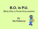 Body Odor is PU or BO is PU