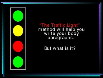 Body Paragraphs -- Traffic Light Color Coding Method (Powerpoint)