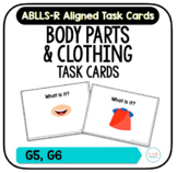 Body Parts & Clothing Task Cards [ABLLS-R Aligned G5, G6]